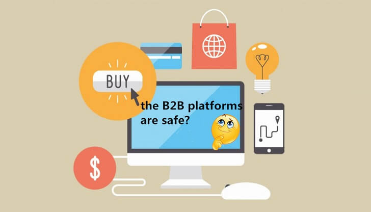 is it safe when buying from B2B platforms